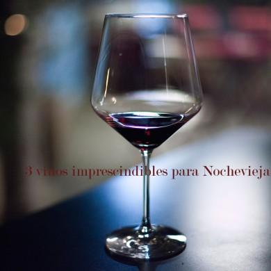 3 vinos especiales para Nochevieja